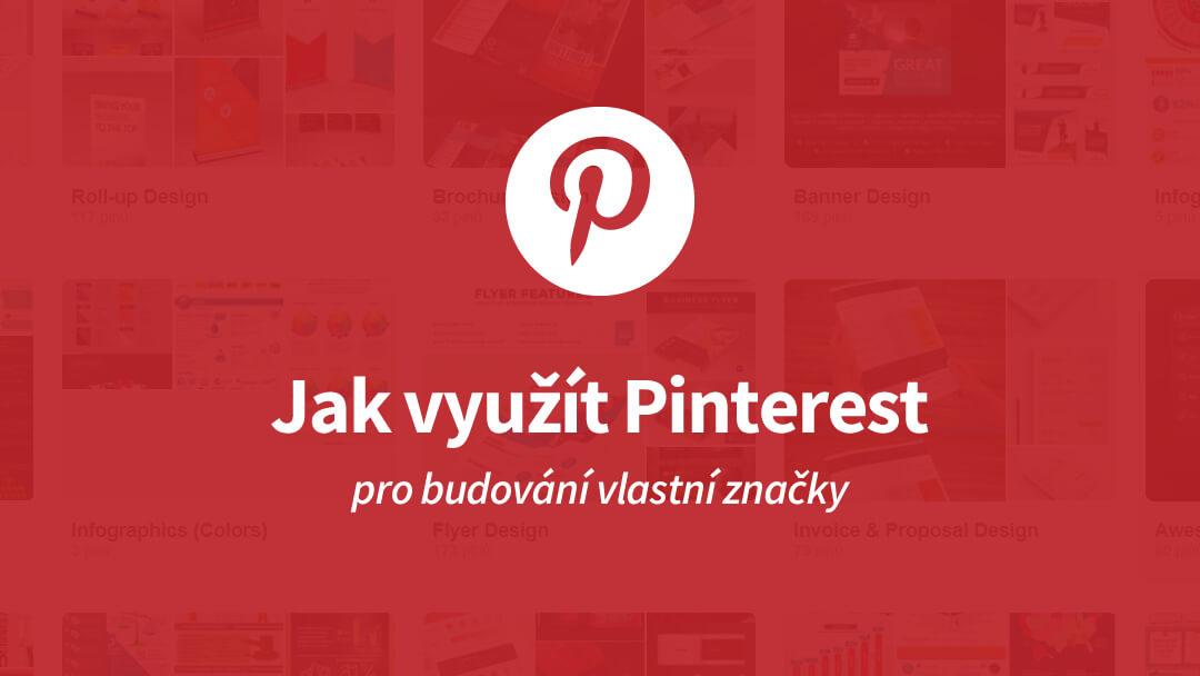 Využijte Pinterest kbudování vlastní značky